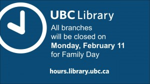 Family Day hours slide for UBC Library